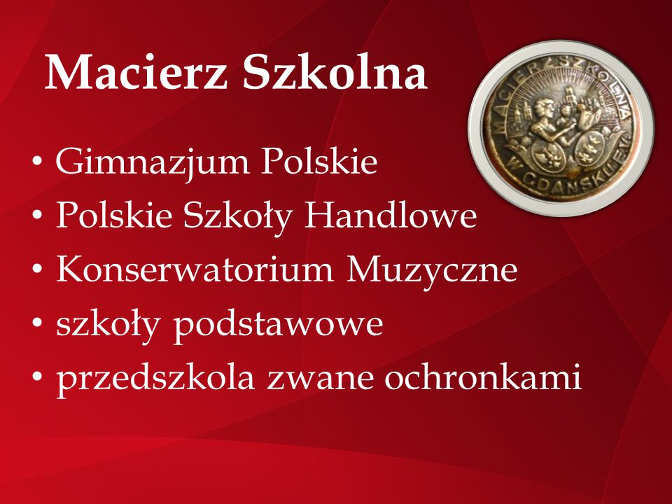 Macierz Szkolna Gimnazjum Polskie Polskie Szkoły Handlowe Konserwatorium Muzyczne szkoły podstawowe przedszkola zwane ochronkami