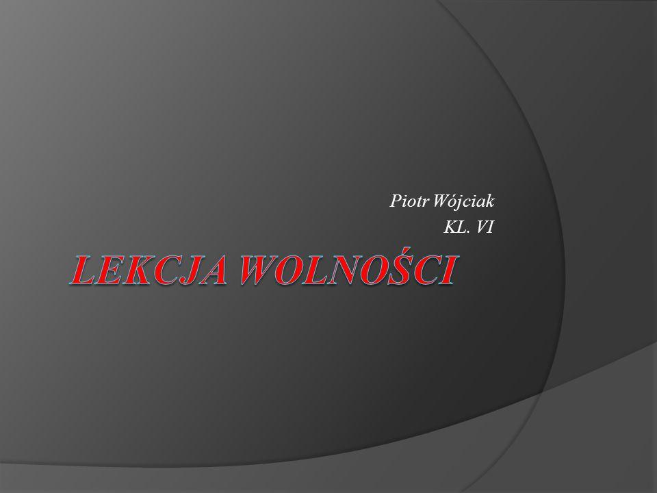 Piotr Wójciak KL. VI