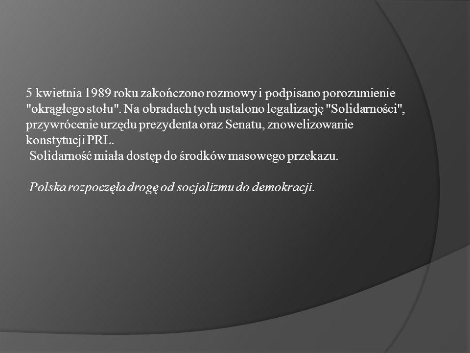 5 kwietnia 1989 roku zakończono rozmowy i podpisano porozumienie