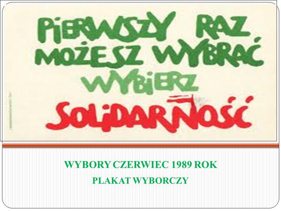 WYBORY CZERWIEC 1989 ROK PLAKAT WYBORCZY