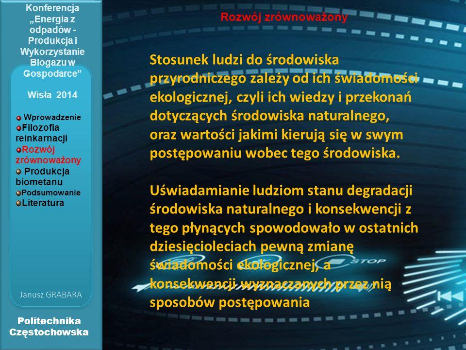 """Politechnika Częstochowska Janusz GRABARA Konferencja """"Energia z odpadów - Produkcja i Wykorzystanie Biogazu w Gospodarce"""" Wisła 2014 Rozwój zrównoważ"""