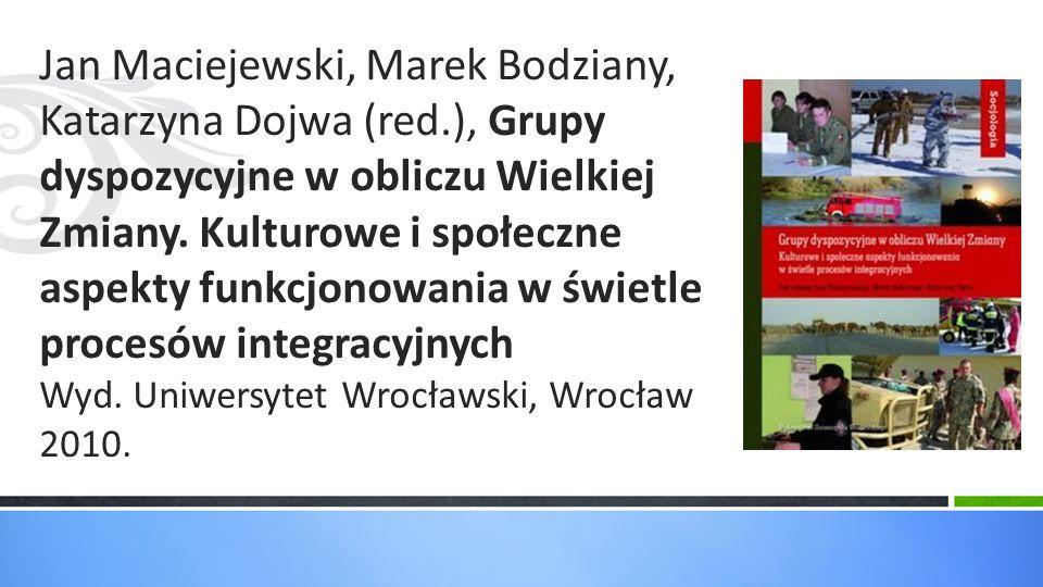 Jan Maciejewski, Marek Bodziany, Katarzyna Dojwa (red.), Grupy dyspozycyjne w obliczu Wielkiej Zmiany. Kulturowe i społeczne aspekty funkcjonowania w
