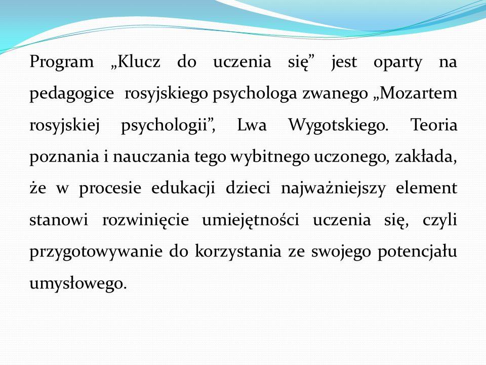 """Program """"Klucz do uczenia się jest oparty na pedagogice rosyjskiego psychologa zwanego """"Mozartem rosyjskiej psychologii , Lwa Wygotskiego."""