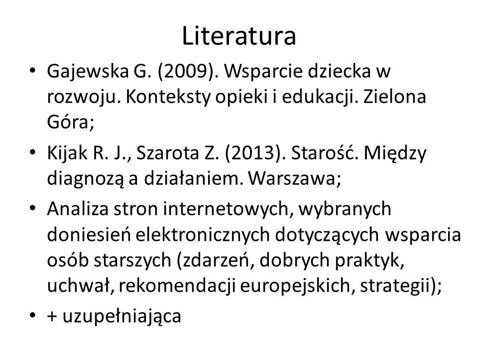 Literatura Gajewska G.(2009). Wsparcie dziecka w rozwoju.