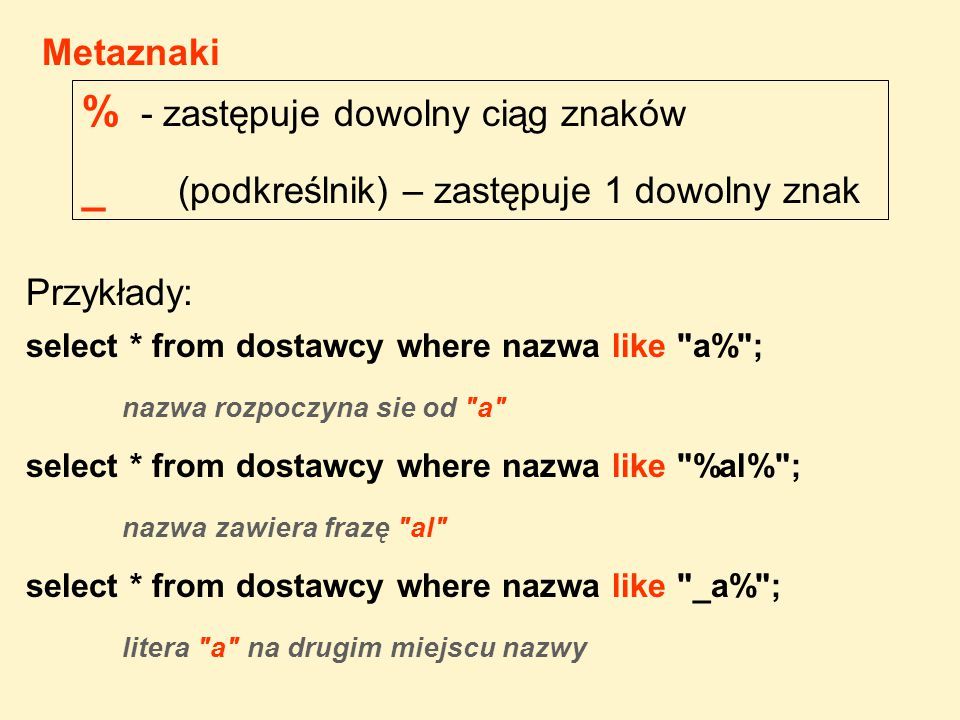 select * from dostawcy where nazwa like