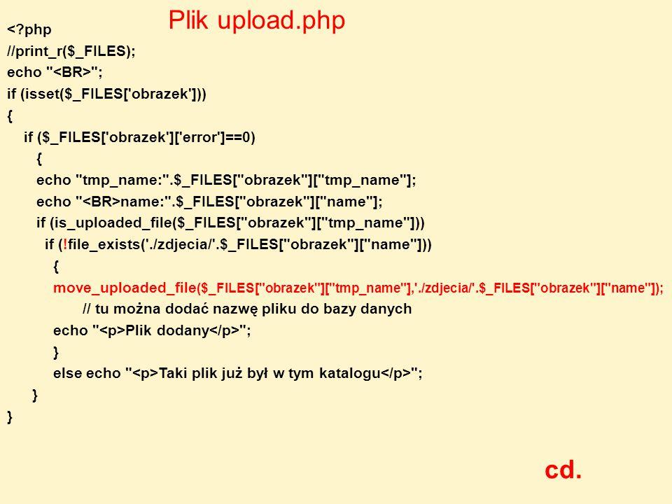 $filename = ./zdjecia/ .$_FILES[ obrazek ][ name ]; if (file_exists($filename)) echo Plik .