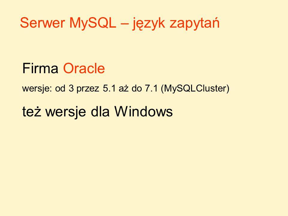 Konsola MySQL (lokalnie lub zdalnie) Uruchomienie wiersza polecenia (START - Uruchom… cmd – lub Programy –Akcesoria - Wiersz polecenia).