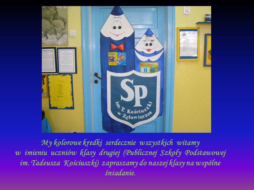 My kolorowe kredki serdecznie wszystkich witamy w imieniu uczniów klasy drugiej (Publicznej Szkoły Podstawowej im. Tadeusza Kościuszki) zapraszamy do