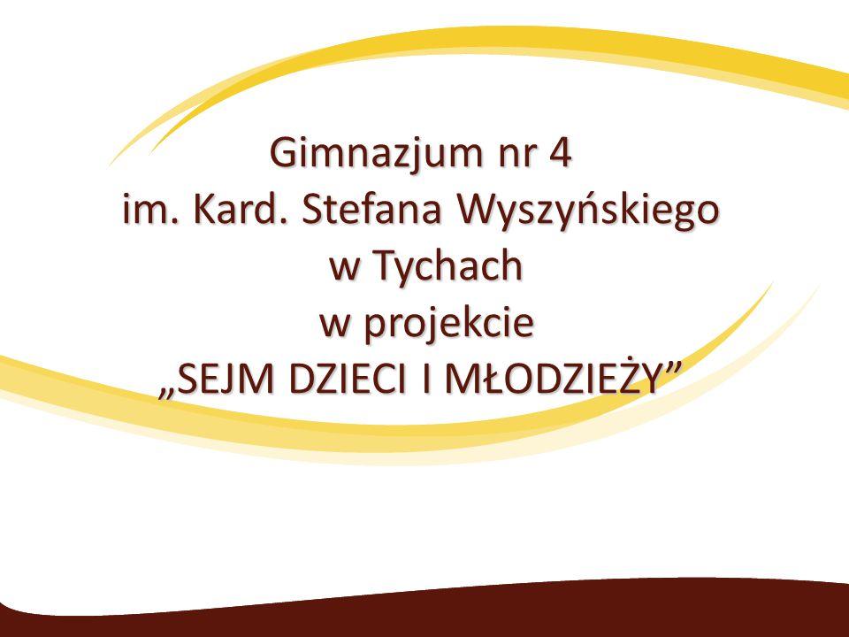 """Gimnazjum nr 4 im. Kard. Stefana Wyszyńskiego w Tychach w projekcie """"SEJM DZIECI I MŁODZIEŻY"""
