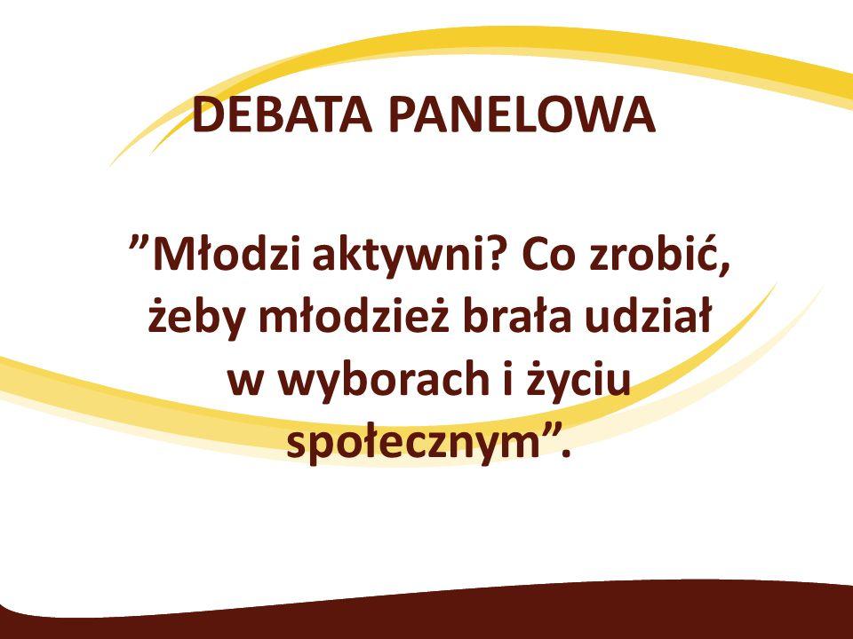 """DEBATA PANELOWA """"Młodzi aktywni? Co zrobić, żeby młodzież brała udział w wyborach i życiu społecznym""""."""
