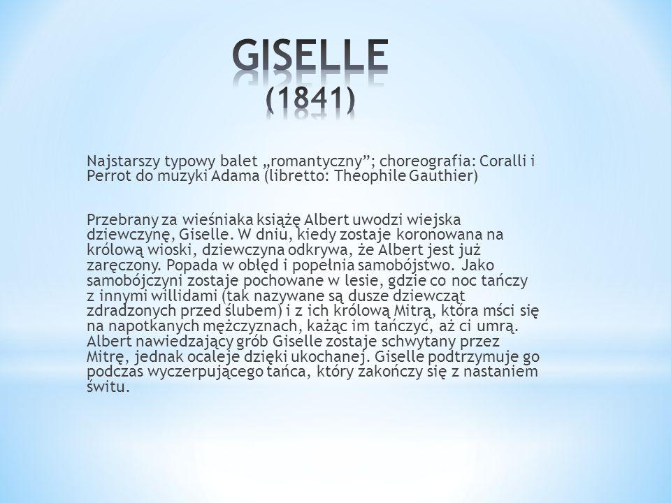 """Najstarszy typowy balet """"romantyczny""""; choreografia: Coralli i Perrot do muzyki Adama (libretto: Theophile Gauthier) Przebrany za wieśniaka książę Alb"""
