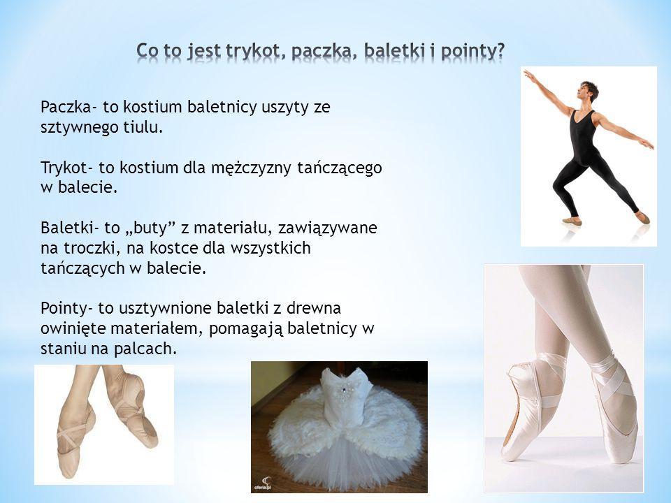 """Paczka- to kostium baletnicy uszyty ze sztywnego tiulu. Trykot- to kostium dla mężczyzny tańczącego w balecie. Baletki- to """"buty"""" z materiału, zawiązy"""