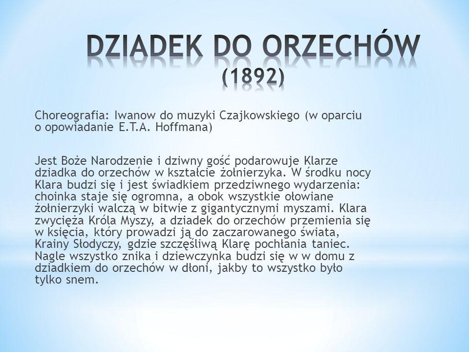 Choreografia: Iwanow do muzyki Czajkowskiego (w oparciu o opowiadanie E.T.A. Hoffmana) Jest Boże Narodzenie i dziwny gość podarowuje Klarze dziadka do