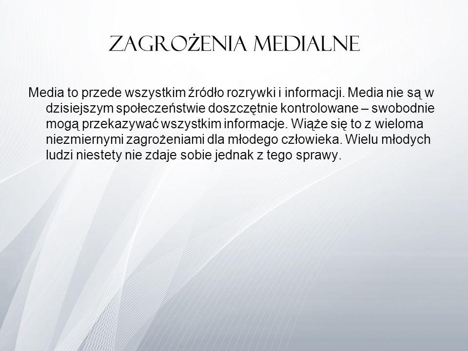 Zagro Ż enia Medialne Media to przede wszystkim źródło rozrywki i informacji. Media nie są w dzisiejszym społeczeństwie doszczętnie kontrolowane – swo
