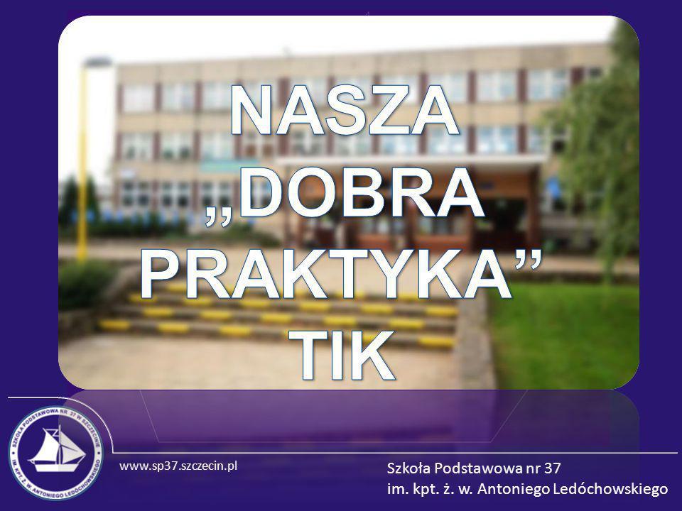 www.sp37.szczecin.pl Szkoła Podstawowa nr 37 im. kpt. ż. w. Antoniego Ledóchowskiego