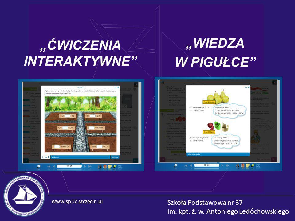 """www.sp37.szczecin.pl Szkoła Podstawowa nr 37 im. kpt. ż. w. Antoniego Ledóchowskiego """"ĆWICZENIA INTERAKTYWNE"""" """"WIEDZA W PIGUŁCE"""""""