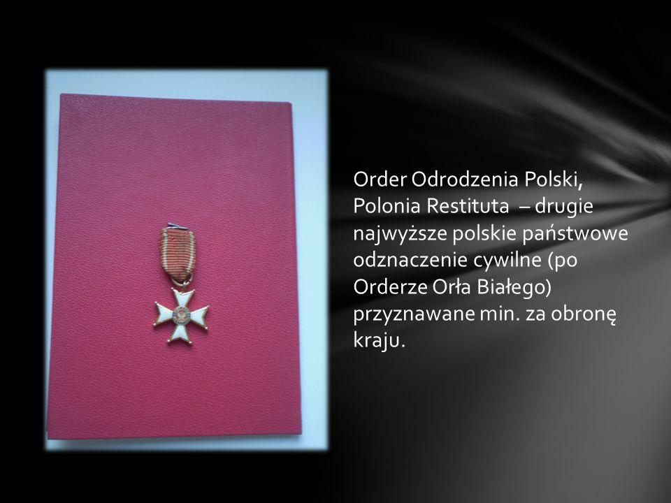 Order Odrodzenia Polski, Polonia Restituta – drugie najwyższe polskie państwowe odznaczenie cywilne (po Orderze Orła Białego) przyznawane min. za obro