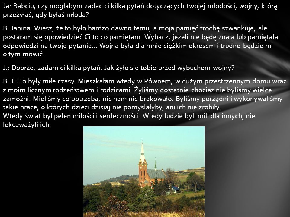 Wspomnienia Pana Władysława Solińskiego Władysław Soliński (zm.1981) –pradziadek Aleksandry Solińskiej Stanisław Świerczewski (zm.2010) – uratowany przez Władysława Solińskiego