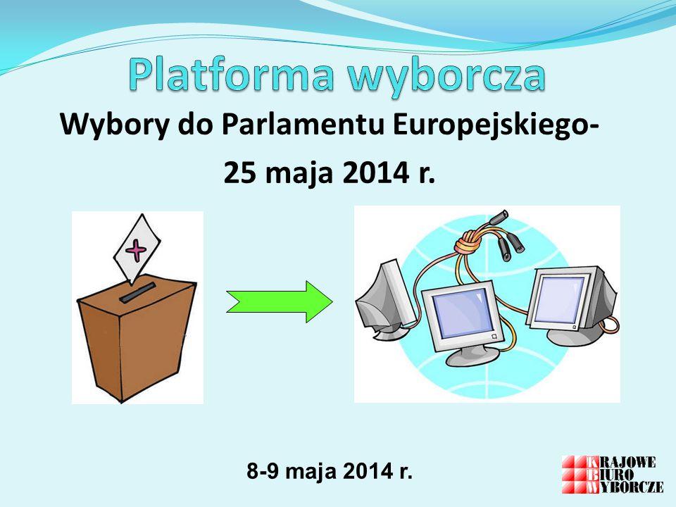 Wybory do Parlamentu Europejskiego- 25 maja 2014 r. 8-9 maja 2014 r.