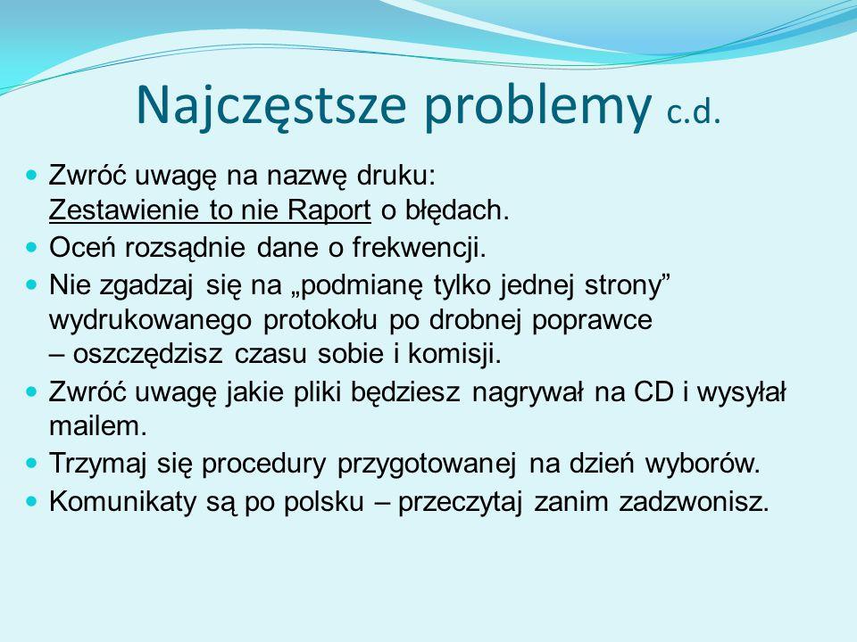 Najczęstsze problemy c.d.Zwróć uwagę na nazwę druku: Zestawienie to nie Raport o błędach.