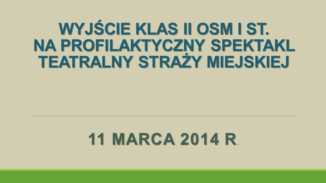 WYJŚCIE KLAS II OSM I ST.