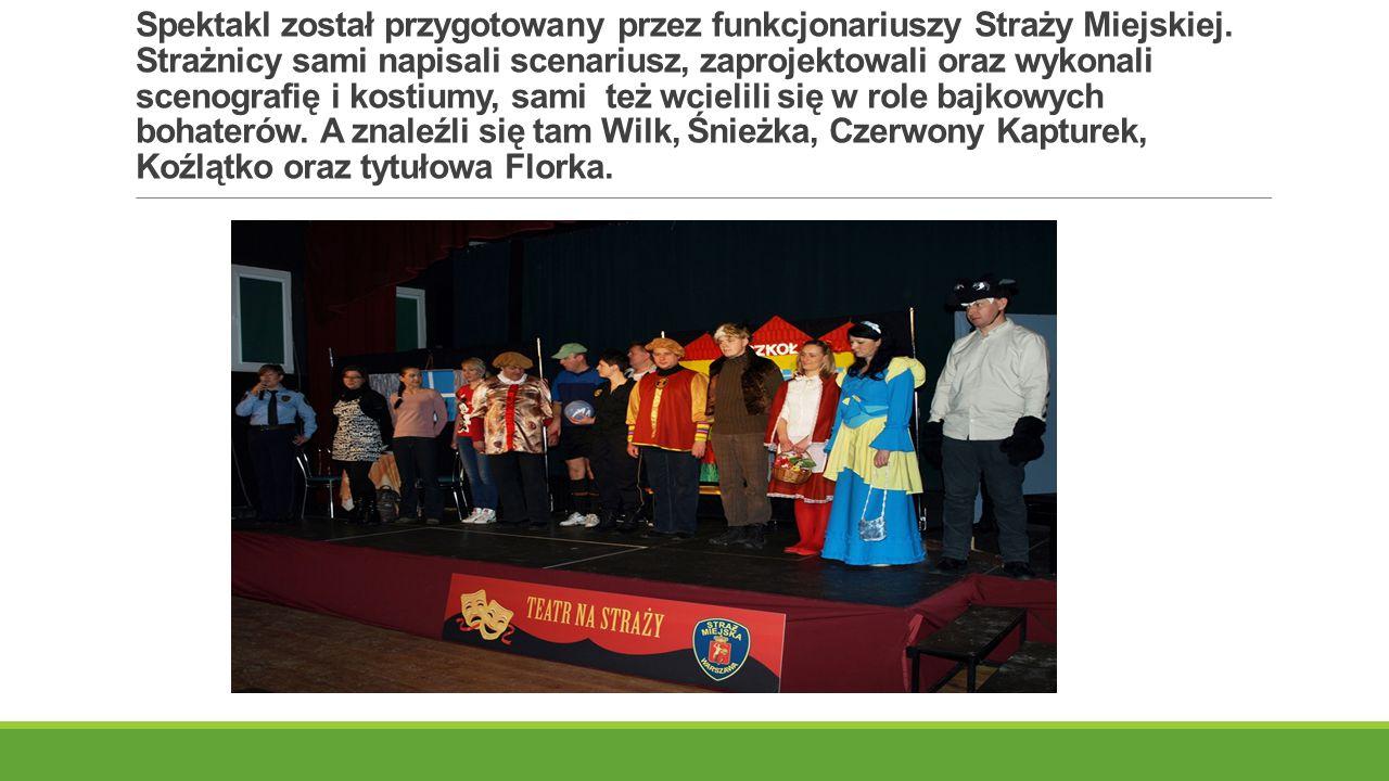 Spektakl został przygotowany przez funkcjonariuszy Straży Miejskiej.