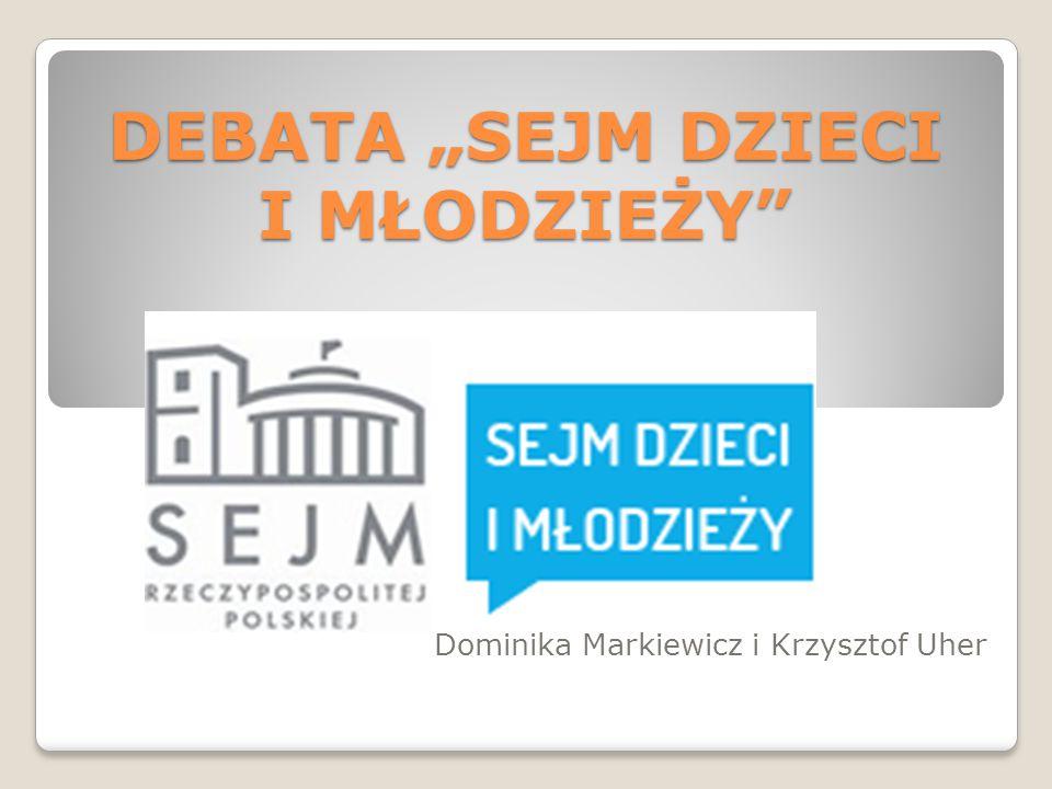 """DEBATA """"SEJM DZIECI I MŁODZIEŻY Dominika Markiewicz i Krzysztof Uher"""