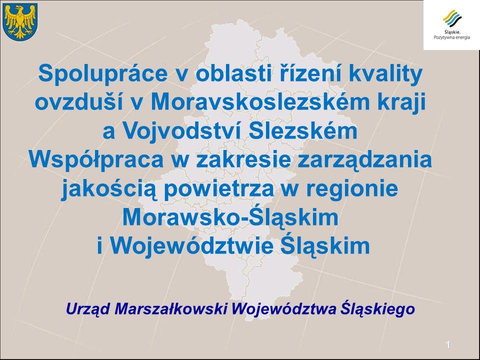 1 Urząd Marszałkowski Województwa Śląskiego Spolupráce v oblasti řízení kvality ovzduší v Moravskoslezském kraji a Vojvodství Slezském Współpraca w zakresie zarządzania jakością powietrza w regionie Morawsko-Śląskim i Województwie Śląskim