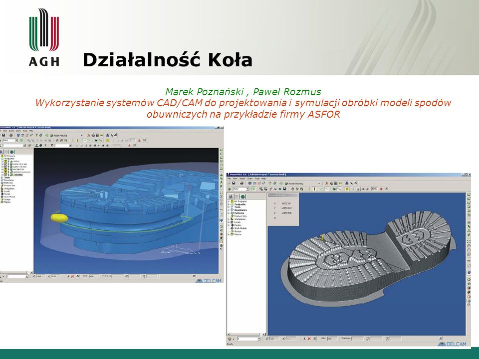 Działalność Koła Marek Poznański, Paweł Rozmus Wykorzystanie systemów CAD/CAM do projektowania i symulacji obróbki modeli spodów obuwniczych na przykł