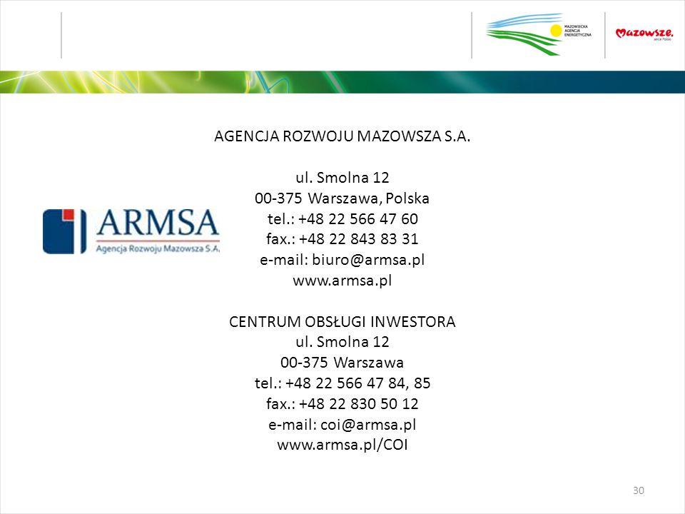 AGENCJA ROZWOJU MAZOWSZA S.A. ul. Smolna 12 00-375 Warszawa, Polska tel.: +48 22 566 47 60 fax.: +48 22 843 83 31 e-mail: biuro@armsa.pl www.armsa.pl