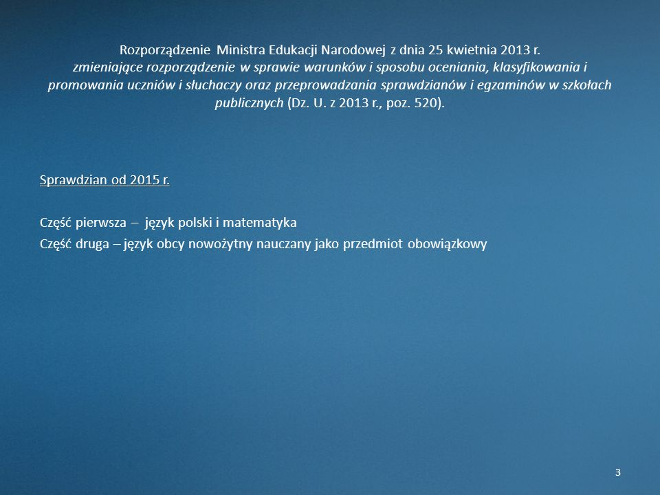 Rozporządzenie Ministra Edukacji Narodowej z dnia 25 kwietnia 2013 r. zmieniające rozporządzenie w sprawie warunków i sposobu oceniania, klasyfikowani