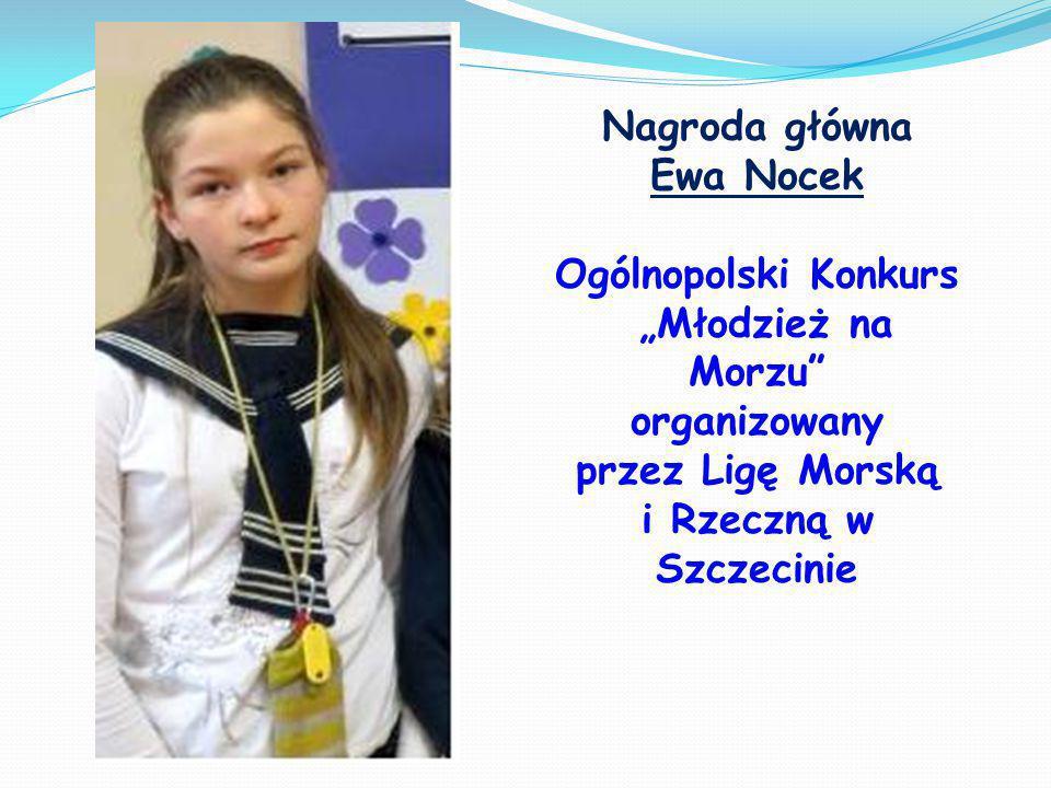 """Nagroda główna Ewa Nocek Ogólnopolski Konkurs """"Młodzież na Morzu"""" organizowany przez Ligę Morską i Rzeczną w Szczecinie"""