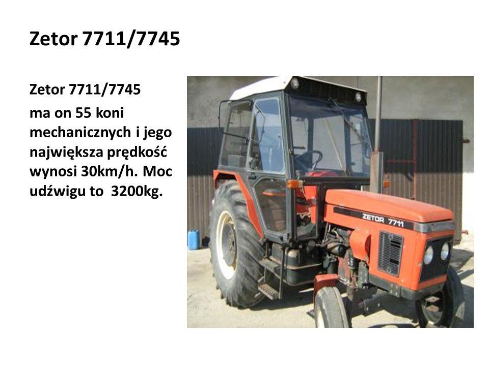 Zetor 7711/7745 ma on 55 koni mechanicznych i jego największa prędkość wynosi 30km/h. Moc udźwigu to 3200kg.