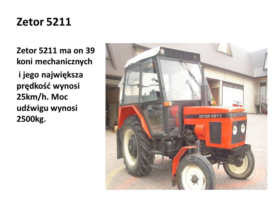 Zetor 5211 Zetor 5211 ma on 39 koni mechanicznych i jego największa prędkość wynosi 25km/h. Moc udźwigu wynosi 2500kg.