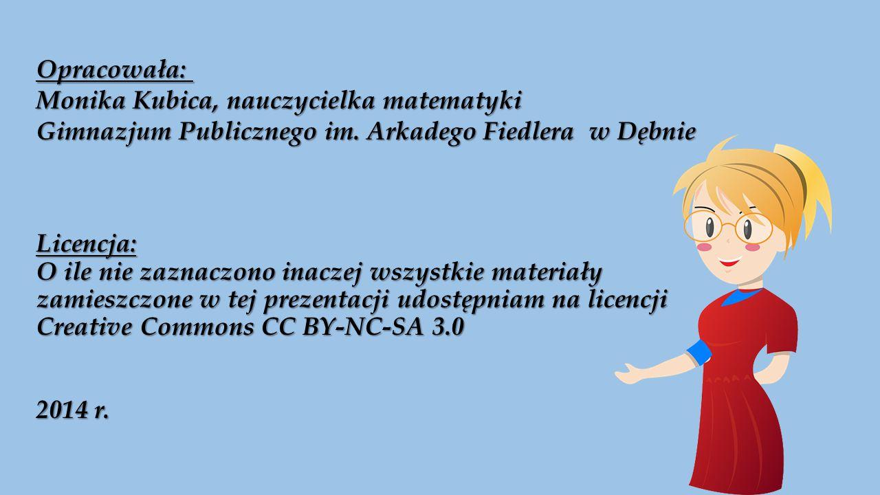 Licencja: O ile nie zaznaczono inaczej wszystkie materiały zamieszczone w tej prezentacji udostępniam na licencji Creative Commons CC BY-NC-SA 3.0 2014 r.