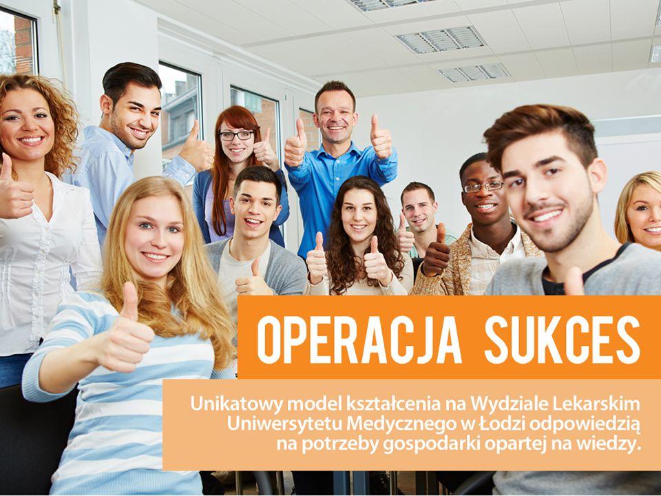 Operacja Sukces to unikatowy w skali kraju projekt finansowany z funduszy strukturalnych Unii Europejskiej mający na celu reformę programu studiów na Wydziale Lekarskim Uniwersytetu Medycznego w Łodzi.