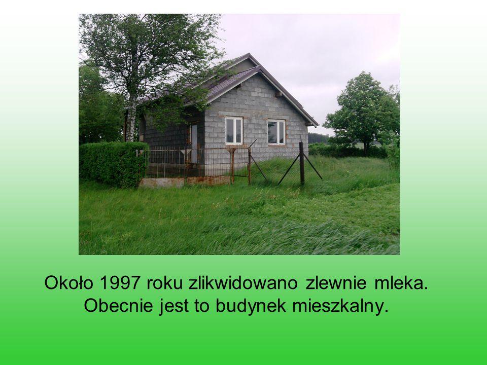 Około 1997 roku zlikwidowano zlewnie mleka. Obecnie jest to budynek mieszkalny.