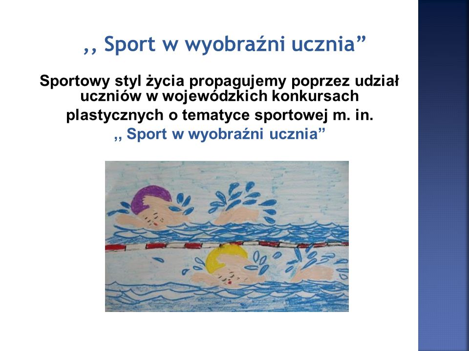 """,, Sport w wyobraźni ucznia"""" Sportowy styl życia propagujemy poprzez udział uczniów w wojewódzkich konkursach plastycznych o tematyce sportowej m. in."""