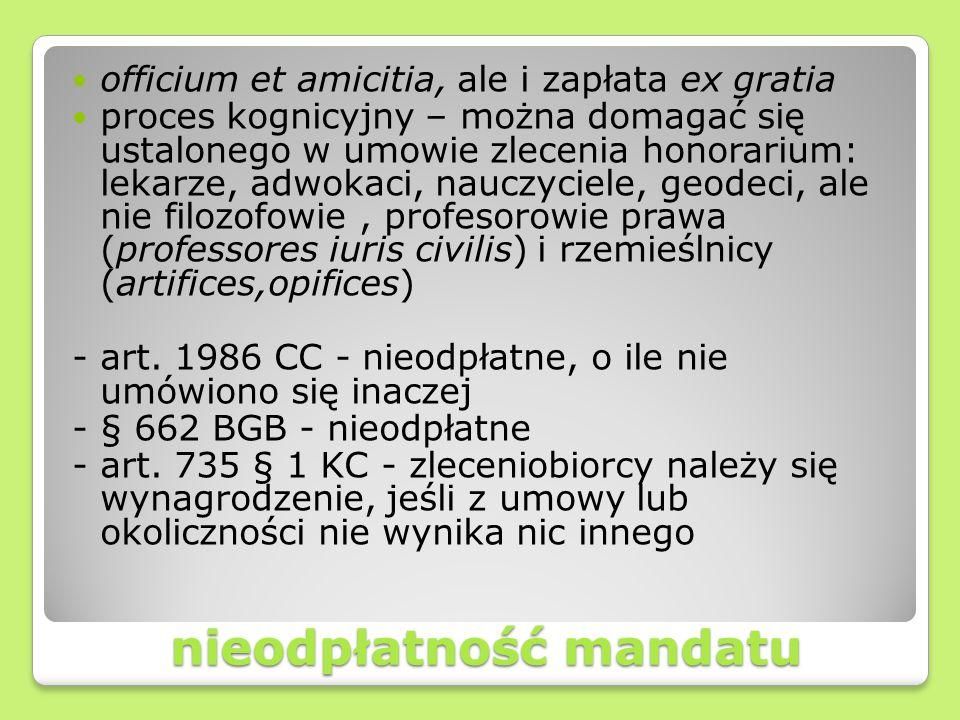 nieodpłatność mandatu officium et amicitia, ale i zapłata ex gratia proces kognicyjny – można domagać się ustalonego w umowie zlecenia honorarium: lek