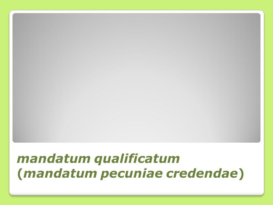 mandatum qualificatum (mandatum pecuniae credendae)