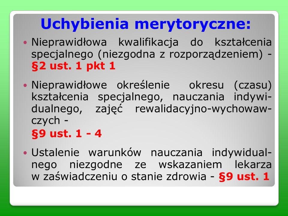 Uchybienia merytoryczne: Nieprawidłowa kwalifikacja do kształcenia specjalnego (niezgodna z rozporządzeniem) - §2 ust. 1 pkt 1 Nieprawidłowe określeni