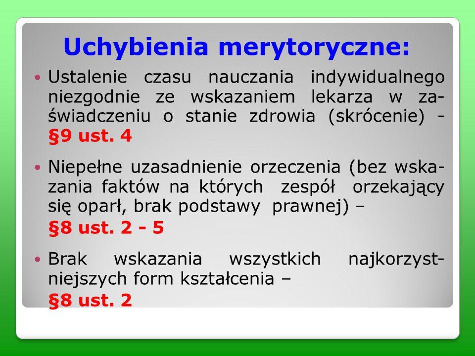 Uchybienia merytoryczne: Ustalenie czasu nauczania indywidualnego niezgodnie ze wskazaniem lekarza w za- świadczeniu o stanie zdrowia (skrócenie) - §9