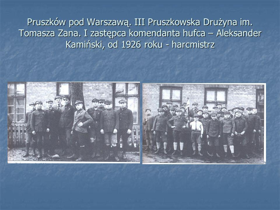 Pruszków pod Warszawą. III Pruszkowska Drużyna im. Tomasza Zana. I zastępca komendanta hufca – Aleksander Kamiński, od 1926 roku - harcmistrz