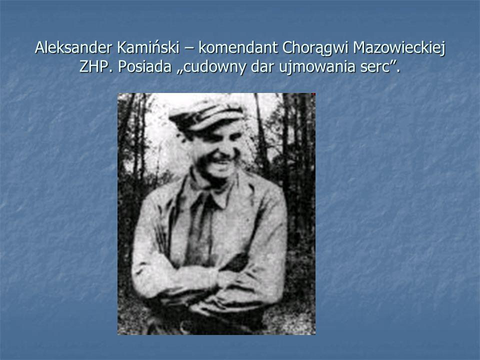 """Aleksander Kamiński – komendant Chorągwi Mazowieckiej ZHP. Posiada """"cudowny dar ujmowania serc""""."""