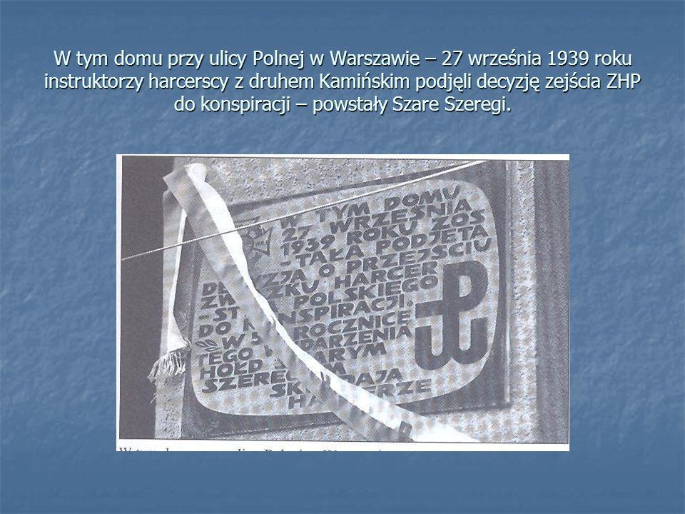 W tym domu przy ulicy Polnej w Warszawie – 27 września 1939 roku instruktorzy harcerscy z druhem Kamińskim podjęli decyzję zejścia ZHP do konspiracji