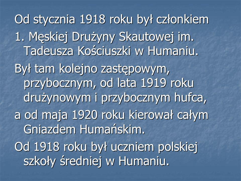 Od stycznia 1918 roku był członkiem 1. Męskiej Drużyny Skautowej im. Tadeusza Kościuszki w Humaniu. Był tam kolejno zastępowym, przybocznym, od lata 1