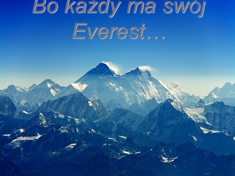 Bo każdy ma swój Everest…