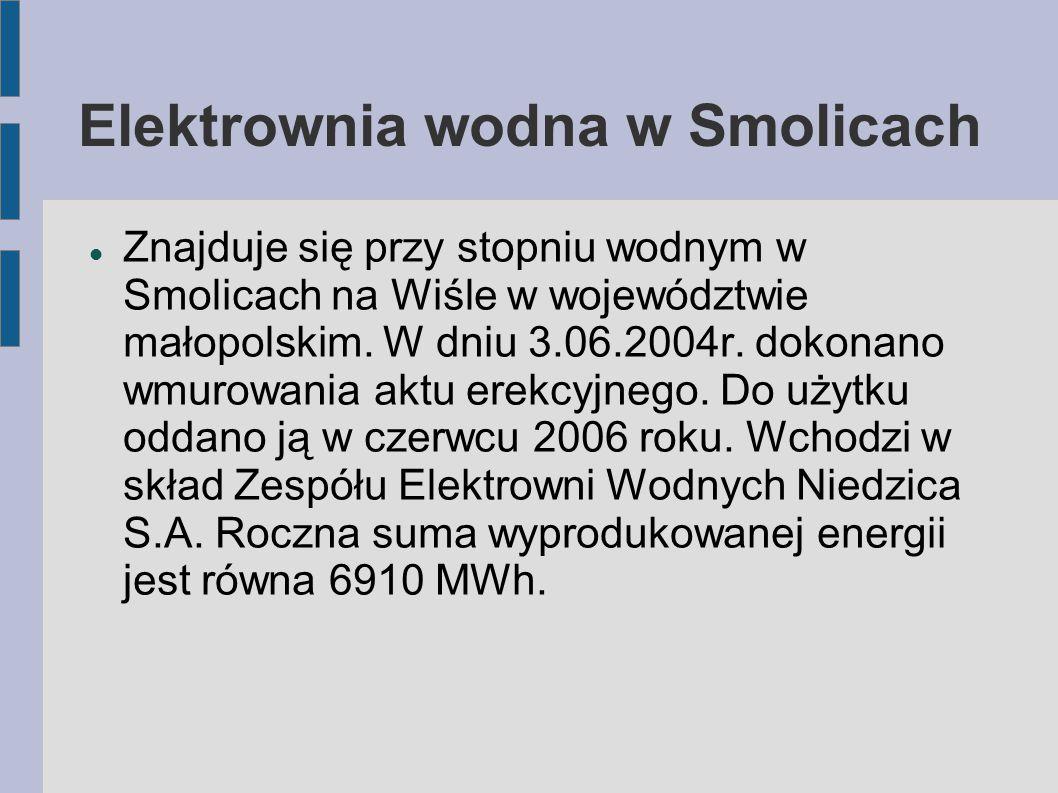 Znajduje się przy stopniu wodnym w Smolicach na Wiśle w województwie małopolskim. W dniu 3.06.2004r. dokonano wmurowania aktu erekcyjnego. Do użytku o