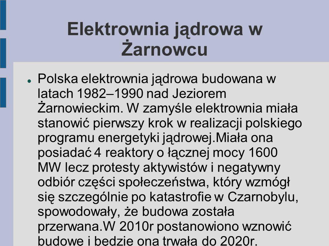 Polska elektrownia jądrowa budowana w latach 1982–1990 nad Jeziorem Żarnowieckim. W zamyśle elektrownia miała stanowić pierwszy krok w realizacji pols