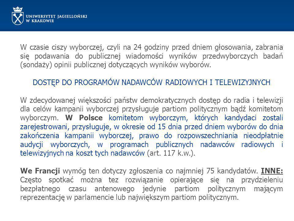 W czasie ciszy wyborczej, czyli na 24 godziny przed dniem głosowania, zabrania się podawania do publicznej wiadomości wyników przedwyborczych badań (s
